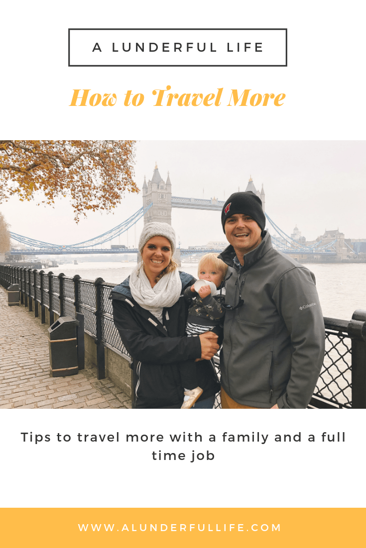 How to Travel More With a Family and a Full Time Job