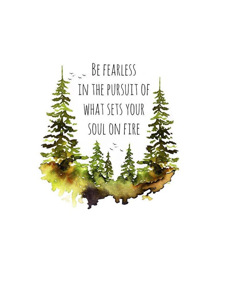be fearless in the pursuit of what sets your soul on fire, inspirational quote, fearless quote, watercolor print, nursery wall art