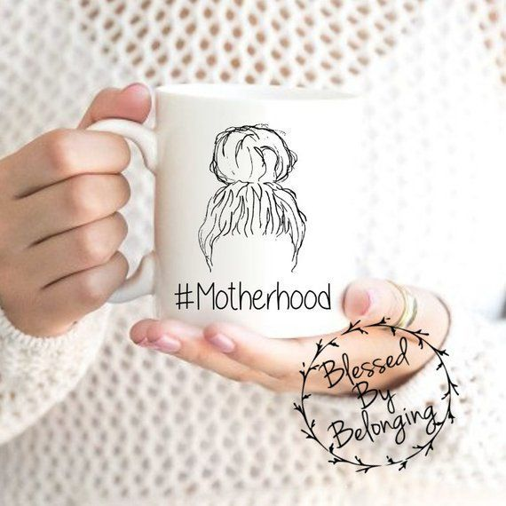 Hashtag Motherhood- Mom Coffee Mug- Mama Coffee Mug- Momma Coffee Mug- Messy Bun Mug- Funny Coffee Cup- Gift for Her- Birthday Gift Mom #funnycoffeemugs