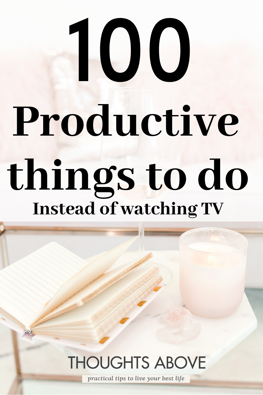 productive things to do at home, work and at night/with f​riends