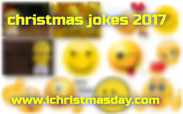 Christmas jokes 2017 Christmas is the best and popular