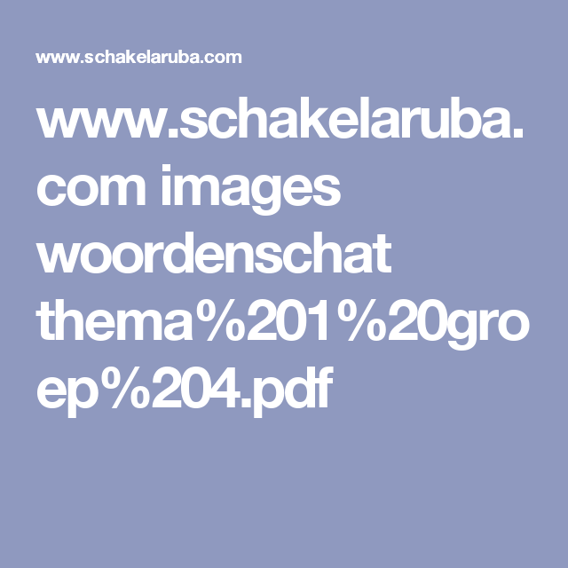 www.schakelaruba.com images woordenschat thema%201%20groep%204.pdf