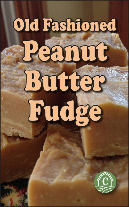 Old-Fashioned Peanut Butter Fudge Recipe - Countryside