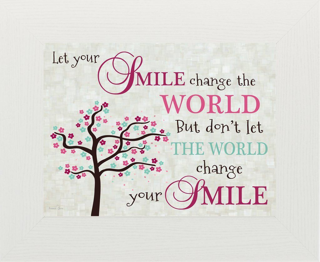 Let Your Smile Change The World Ss9937 Be Strong And Courageous Change The World Quotes Good Morning Beautiful Quotes