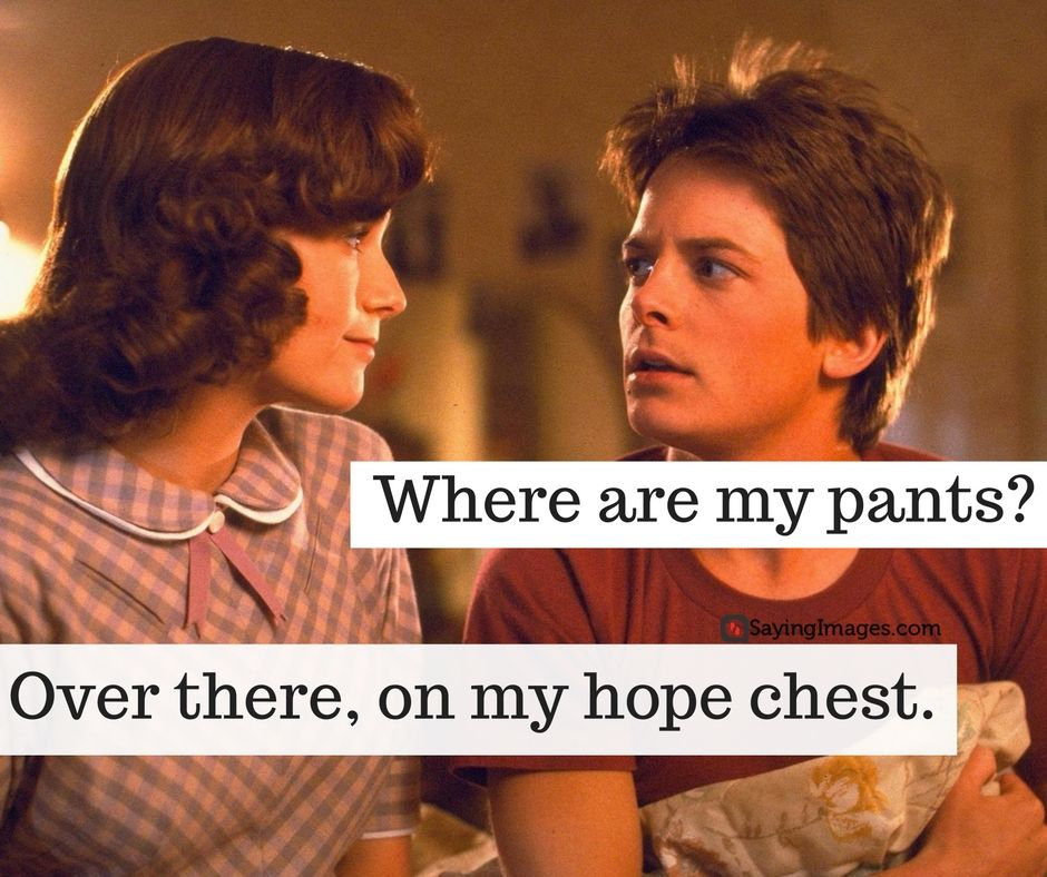 21 Greatest Back To The Future Quotes Of All Time Sayingimages Com Future Quotes Flirting Quotes Funny Back To The Future