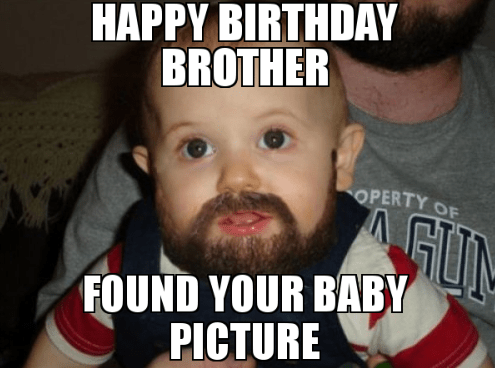 Happy Birthday Brother Meme | Happy birthday brother funny ...