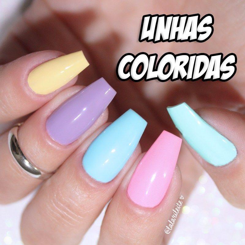 Unhas Coloridas 2018 Unhas Coloridas Unhas Unhas Multicoloridas
