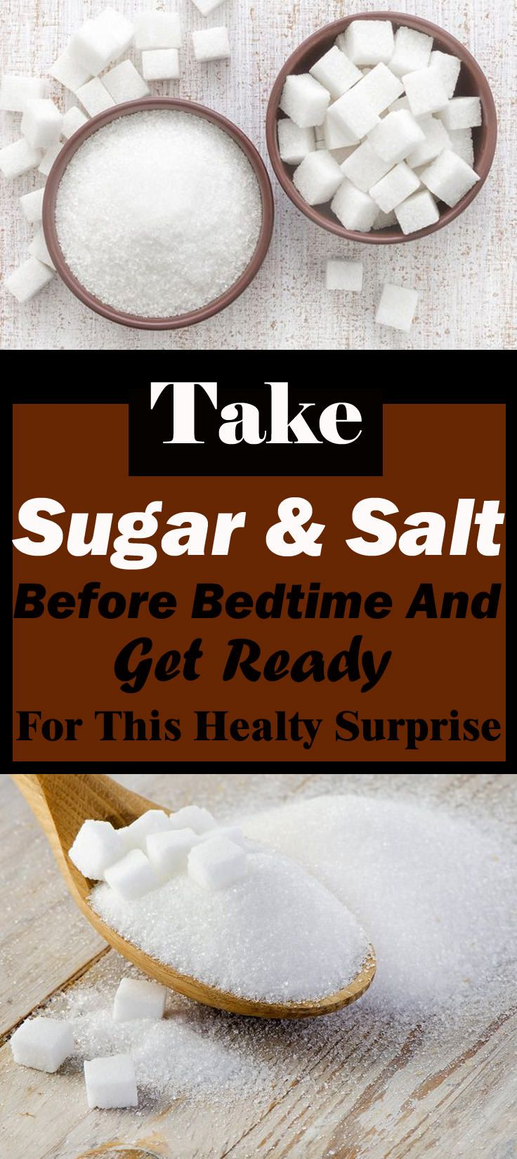 Take Salt and Sugar Before Bedtime and Get Ready for This Healthy Surprise