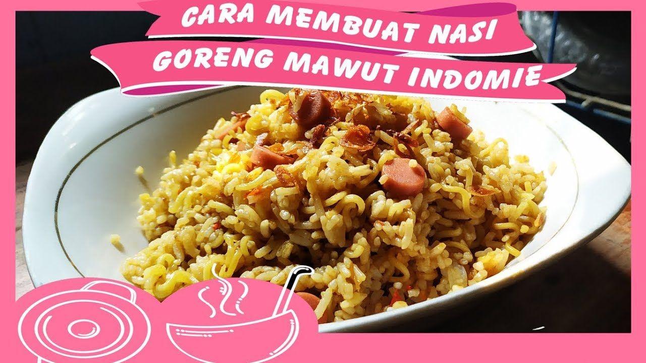Resep Masakan Nasi Goreng Mawut Indomie Spesial Cooking Recipes Indomie Cooking