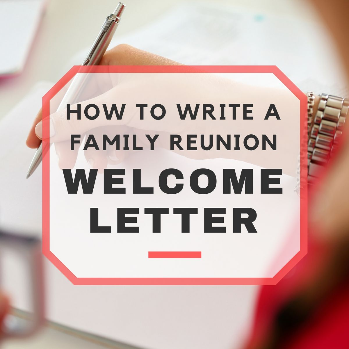 how to write a family reunion welcome letter family reunion