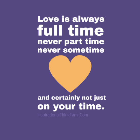 Quotes About Time And Love Impressive Love Is Always Full Time Love Quotes  Pictures Things Worth