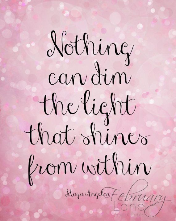 Maya Angelou Quote Wall Art Printable Instant Download- Nothing Can Dim the Light that Shines 8×10- Bokeh Pink Sparkle Girls Room Decor