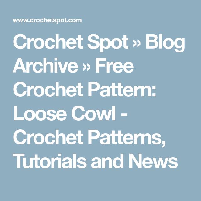 Crochet Spot » Blog Archive » Free Crochet Pattern: Loose Cowl ...