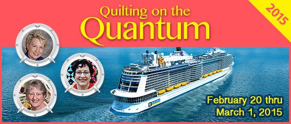 Stitchin' Heaven Travel: Quilting on the Quantum 2015 February 20 - March 1, 2015 I'm going!!!