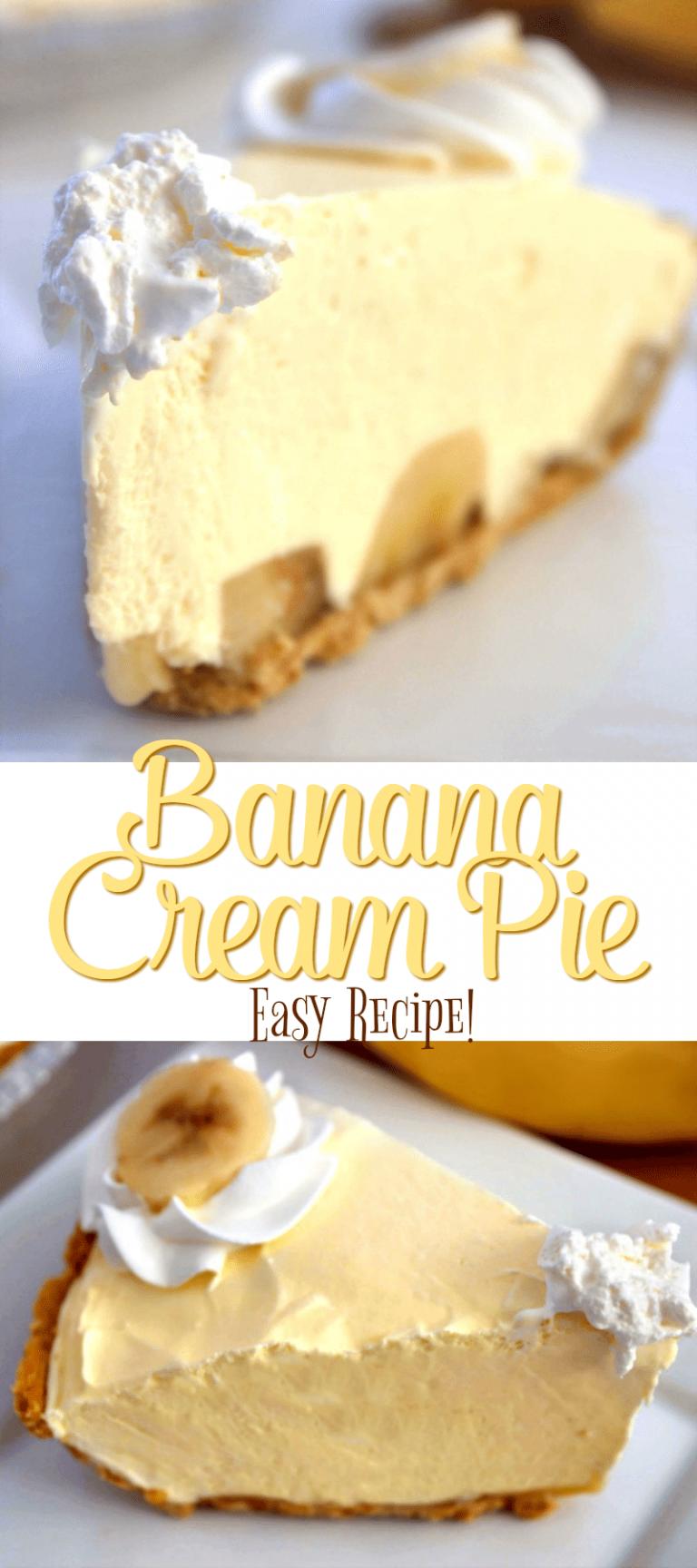 Easy Banana Cream Pie Recipe - The best and easiest Banana Cream Pie ever! #bananapie