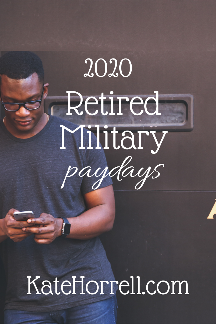 2020 Retired Military Paydays With Printables Katehorrell In 2020 Retired Military Military Spouse Blog Military Spouse