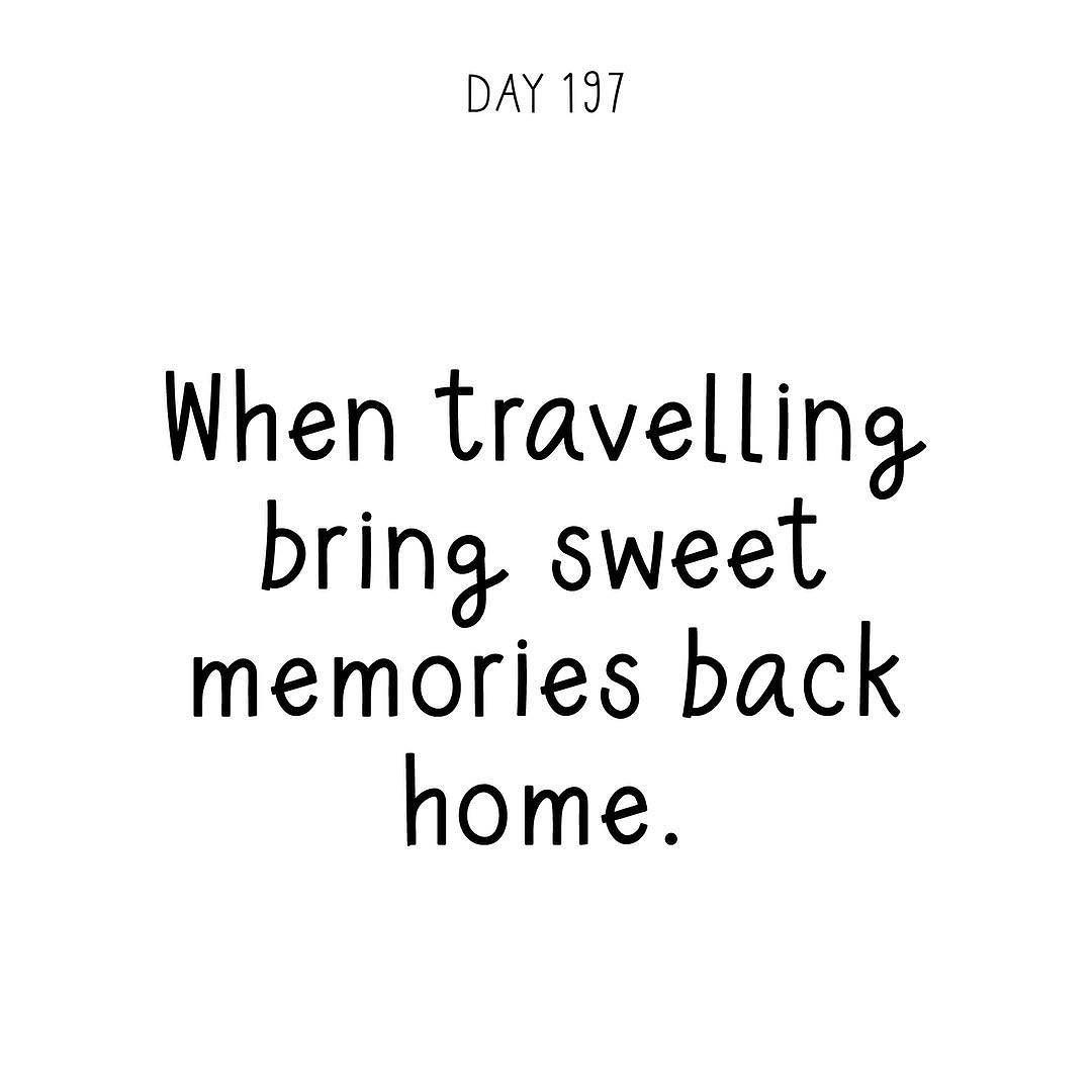 When Traveling Bring Sweet Memories Back Home A Quote A Day Makes It Ok Spreading Inspiration Positivity And Love By S Back Home Quotes Quotes Daily Quotes