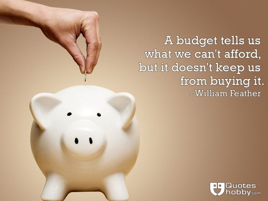 A budget tells us what we can't afford, but it doesn't