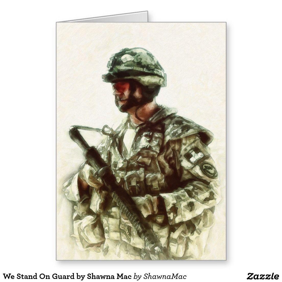 We Stand On Guard By Shawna Mac Beautiful Things Pinterest Macs