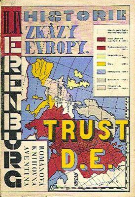 Cover, Erenburg, Ilja. Trust D.E. Historie zkázy Evropy. (The D.E.Trust. History of the Destruction of Europe). Authorized translation by F. Pisek. Praha, 1924. (20 x 13,8 cm). 167 pp. Typography by Teige and Mrkvicka. Original wrappers, designed by Teige and Mrkvicka, Románová Knihovna Aventina.