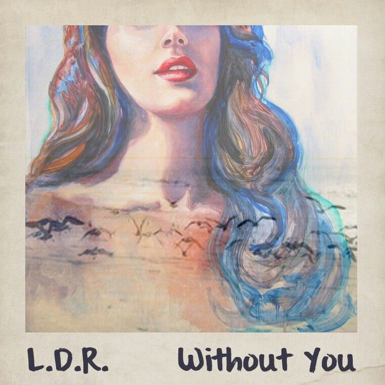 Lana Del Rey #LDR #Without_You