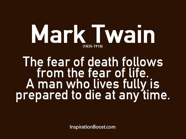 Famous Quotes About Life And Death Impressive Nice The Fear Of Death Follows From The Fear Of Lifea Man Who