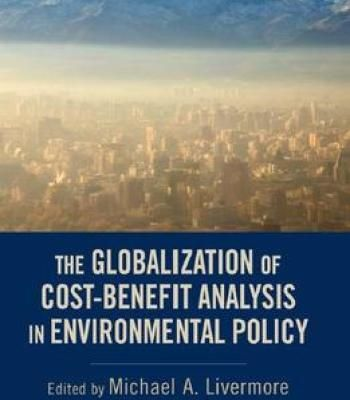 The Globalization Of CostBenefit Analysis In Environmental Policy