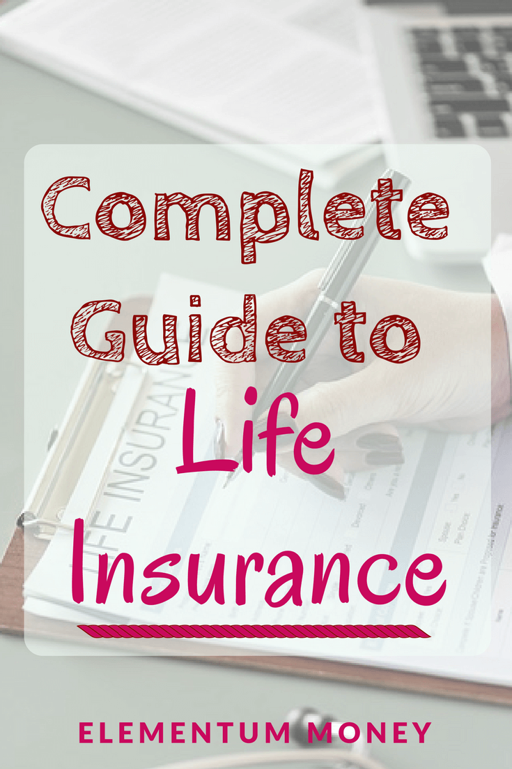 The Complete Guide To Life Insurance Life Insurance Life