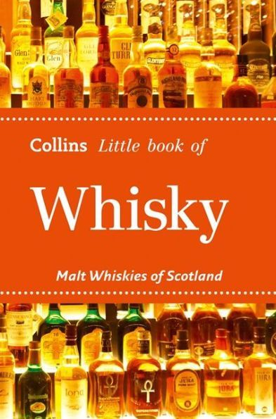 Collins Little Book of Whisky: Malt Whiskies of Scotland and Ireland