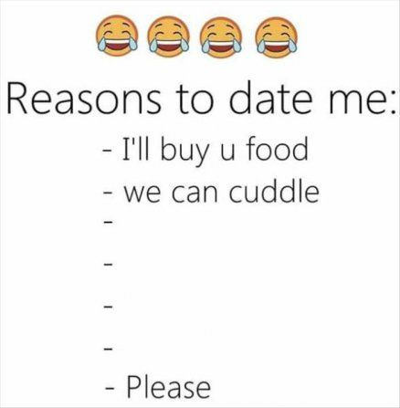 28cda3378638a8da0315939985a87906 reasons to date me sounds amazingly like my relationship with my