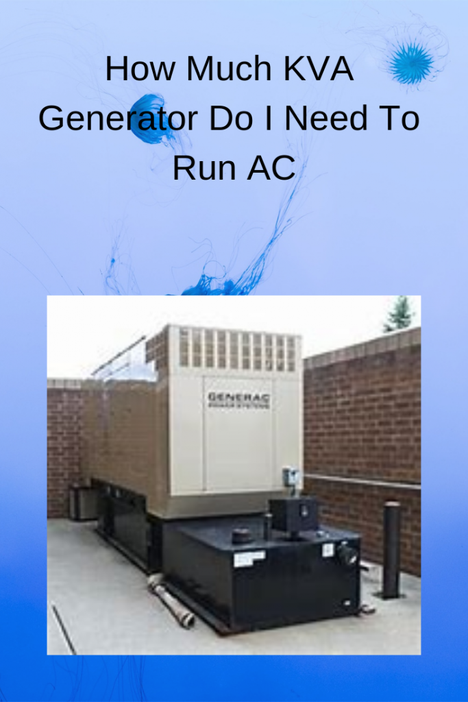 How Much Kva Generator Do I Need To Run Ac Generatorszonecom