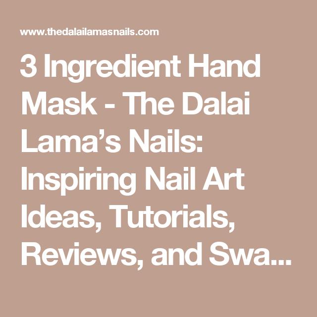 3 Ingredient Hand Mask - The Dalai Lama's Nails: Inspiring Nail Art Ideas, Tutorials, Reviews, and Swatches