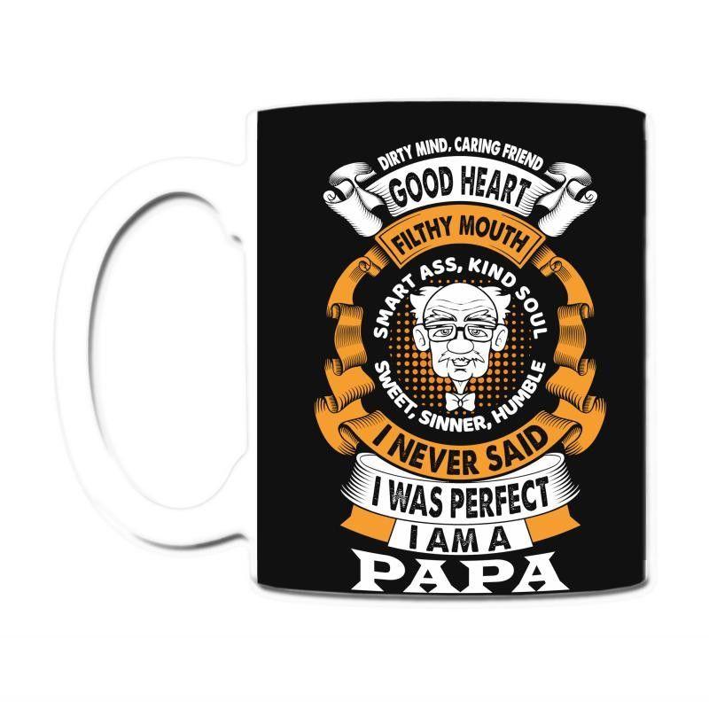 I Never Said I Was Perfect I Am A Papa Coffee & Tea Mug
