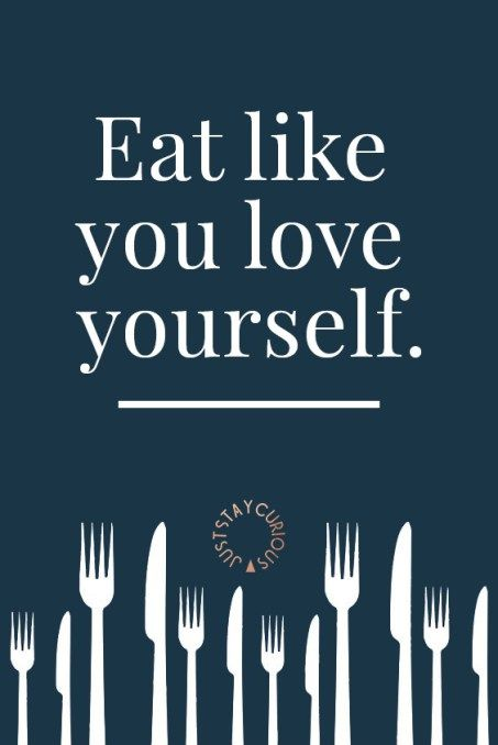 Eat Like You Love Yourself Read More About Mindful Eating