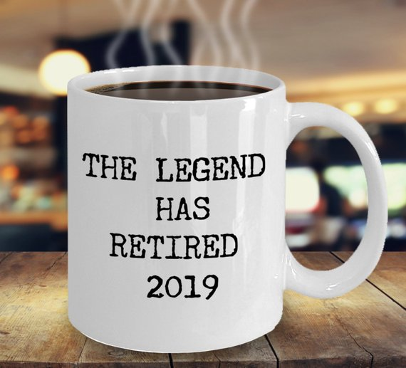 5b68a87646c Retiring in 2019 The Legend Has Retired Mug Funny Retirement Gifts for Men Coworker  Gift Boss Gift