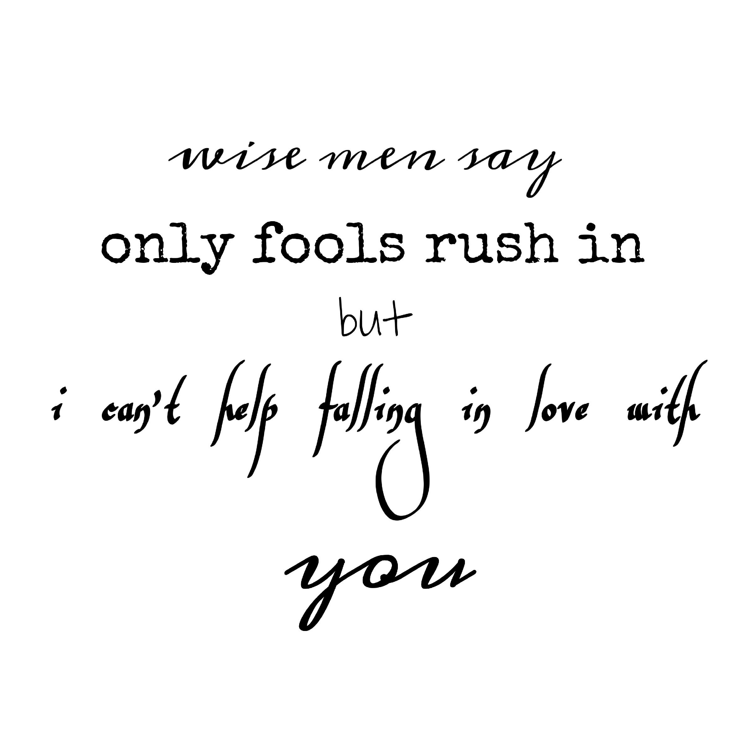 Can T Help Falling In Love Elvis Pressly Falling In Love Quotes Wise Men Say Love Yourself Quotes