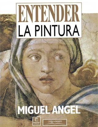 Entender La Pintura Miguel Angel Literatura Dibujos Libros De Arte Libro De Dibujo