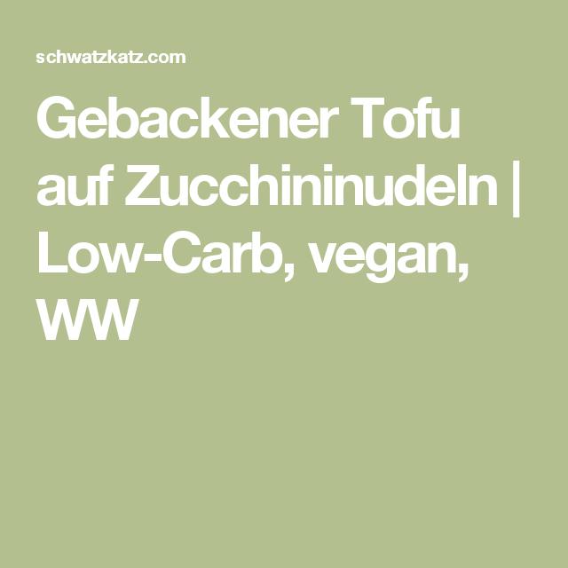 Gebackener Tofu auf Zucchininudeln | Low-Carb, vegan, WW