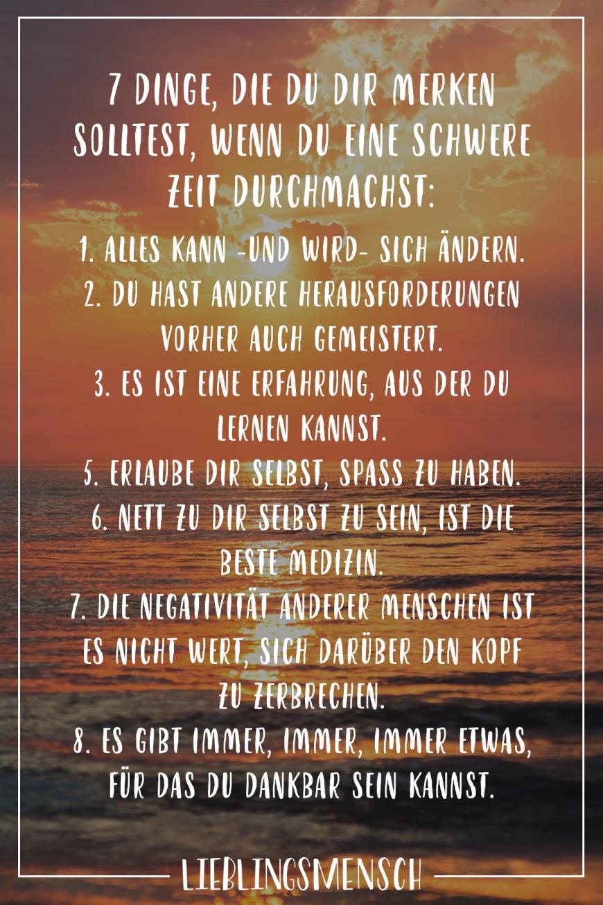 7 Dinge, die du dir merken solltest, wenn du eine schwere Zeit