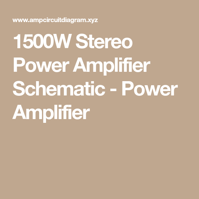 1500w stereo power amplifier schematic power amplifier rishi1500 rh pinterest co uk Hi-Powers Sound Amplifiers Circuits High Power Transistor Amplifier Circuits