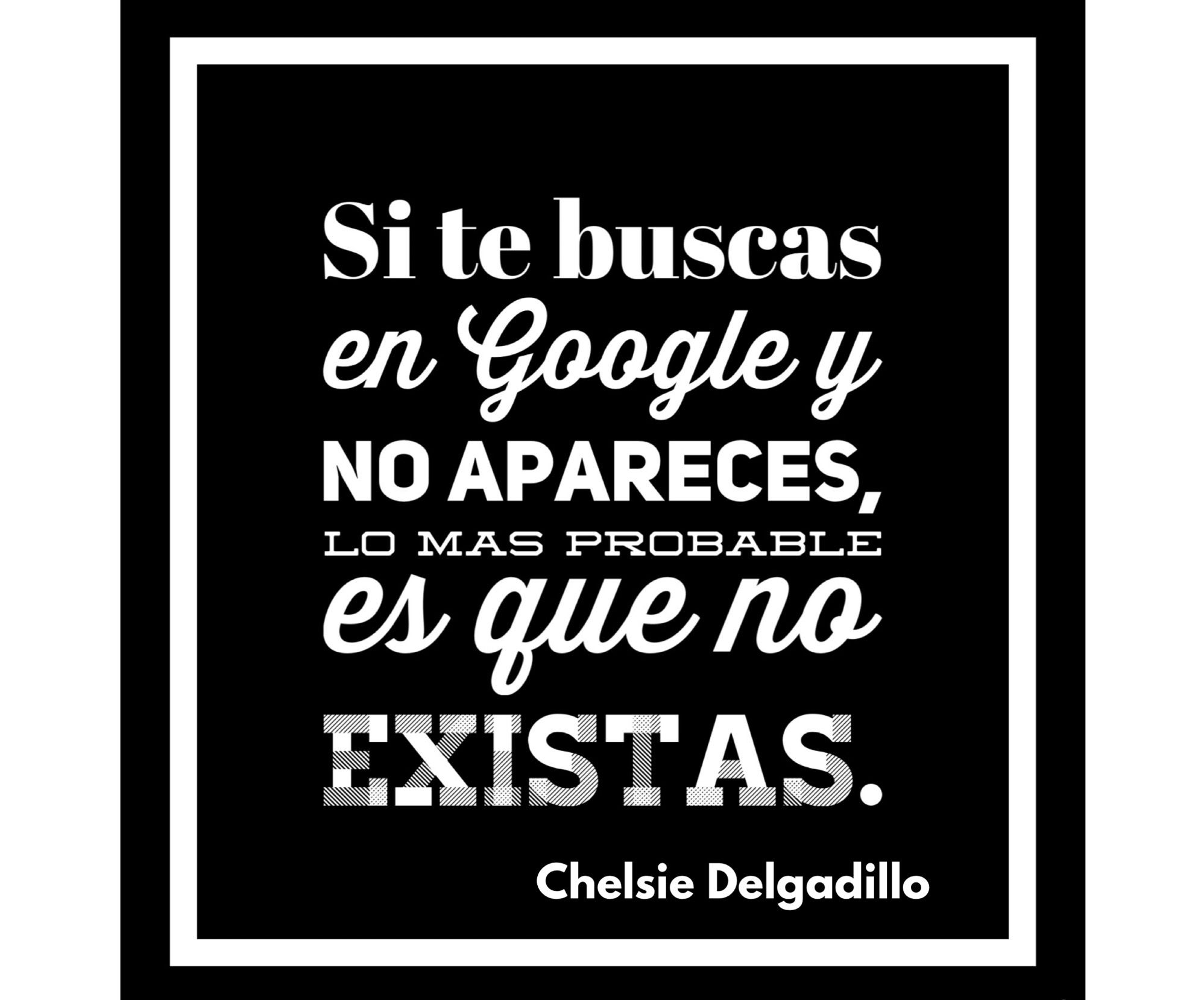 Beauty Marketing by Chelsie Delgadillo, especialista en mercadotecnia de la belleza  Si te buscas en Google y no apareces , es que no existes
