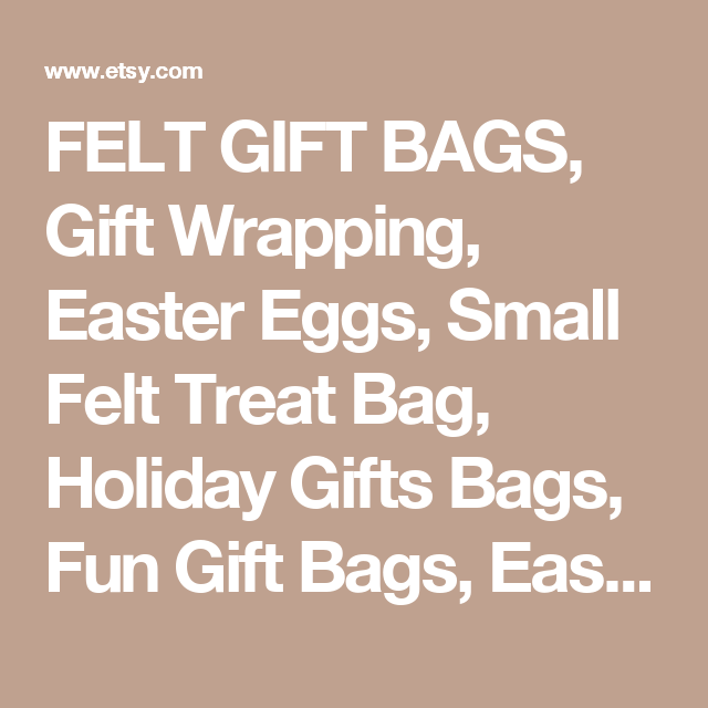 Felt gift bags gift wrapping easter eggs small felt treat bag felt gift bags gift wrapping easter eggs small felt treat bag holiday negle Gallery