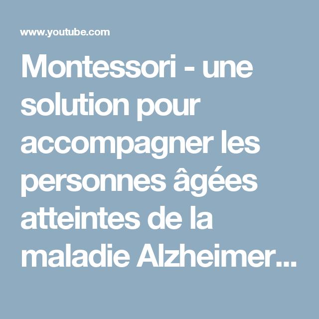 montessori une solution pour accompagner les personnes g es atteintes de la maladie alzheimer. Black Bedroom Furniture Sets. Home Design Ideas