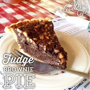 Delicious and decadent~ Fudge Brownie Pie from the Loveless Cafe