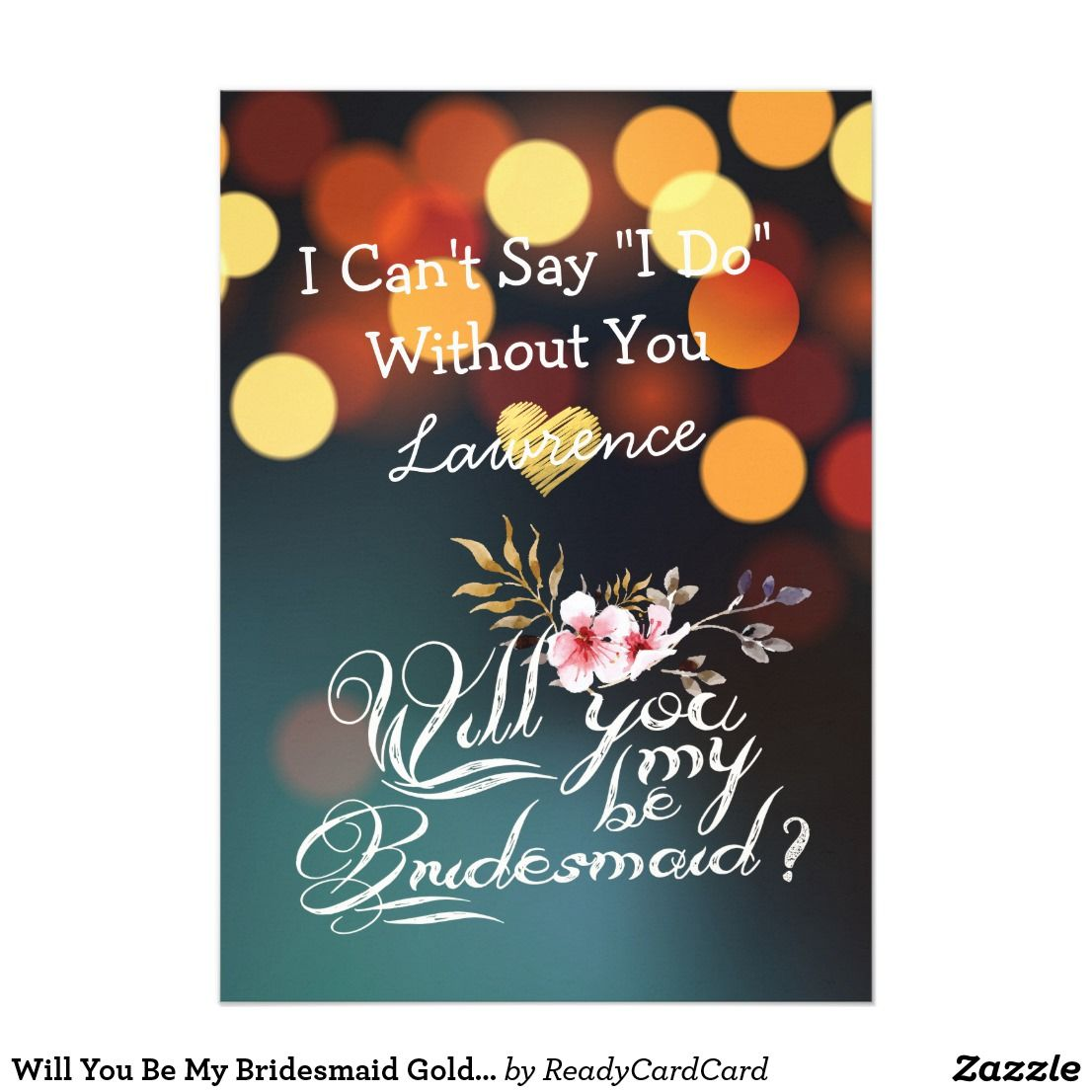 Bokeh Flowers Wedding: Will You Be My Bridesmaid Gold Bokeh Lights Floral