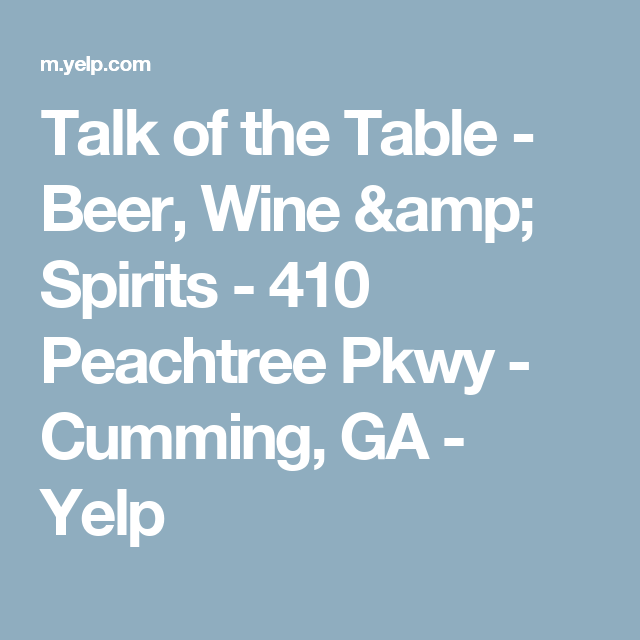 Charmant Talk Of The Table   Beer, Wine U0026 Spirits   410 Peachtree Pkwy   Cumming