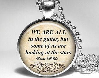 Oscar Wilde Quote Pendant - Inspirational Quote Necklace, Oscar Wilde  Jewelry Literary - some of us are looking at the stars
