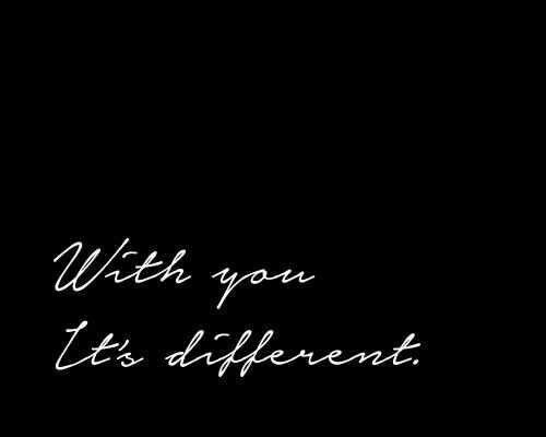 It's different...
