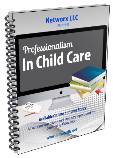Professionalism In Child Care Child Care Continuing Education Course