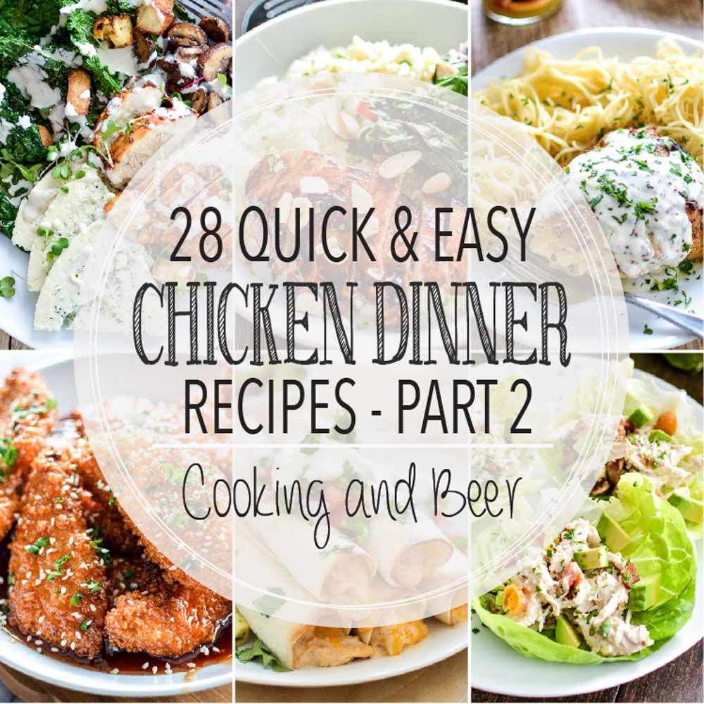 From noodles to salads and from casseroles to soups, here are 28 quick and easy chicken dinner recipes - second edition! Add them to your menu plans ASAP!